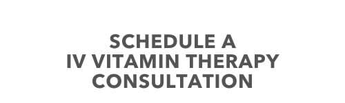 Schedule a IV Vitamin Therapy consultation.